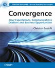 Convergence: User Expectations, Communications Enablers and Business Opportunities (Telecoms Explained - Unravel Emerging Technologies) Cover Image
