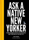 Ask a Native New Yorker: Hard-Earned Advice on Surviving and Thriving in the Big City Cover Image