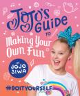 JoJo's Guide to Making Your Own Fun: #DoItYourself (JoJo Siwa) Cover Image
