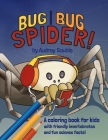 Bug, Bug, Spider: A Coloring Book for Kids Cover Image