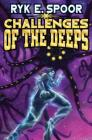 Challenges of the Deeps (Grand Central Arena #3) Cover Image