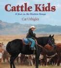 Cattle Kids: A Year on the Western Range Cover Image