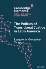 The Politics of Transitional Justice in Latin America Cover Image