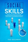 Social Skills- Improve Self-Esteem and Nonverbal Communication by Managing Shyness and Social Anxiety for Happier Relationships: Gain Self-Confidence, Cover Image