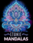 Ethnic Mandalas: An Adult Coloring Book with intricate Mandalas for Stress Relief, Relaxation and Fun Cover Image