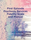 First Episode Psychosis Services Fidelity Scale (Feps-Fs 1.0) and Manual Cover Image