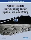 Global Issues Surrounding Outer Space Law and Policy Cover Image