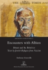 Encounters with Albion: Britain and the British in Texts by Jewish Refugees from Nazism (Germanic Literatures #17) Cover Image