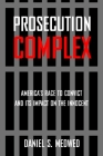 Prosecution Complex: America's Race to Convict and Its Impact on the Innocent Cover Image
