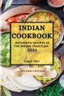 Indian Cookbook 2021 Second Edition: Authentic Recipes of the Indian Tradition Cover Image