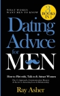 Dating Advice for Men, 3 Books in 1 (What Women Want Men To Know): How to Flirt with, Talk to & Attract Women (The #1 Approach, Communication Mastery Cover Image