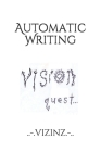 Automatic Writing: Vision Quest Cover Image