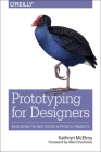 Prototyping for Designers: Developing the Best Digital and Physical Products Cover Image