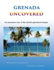 Grenada Uncovered: An uncommon view of the island's geocultural beauty Cover Image