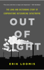 Out of Sight: The Long and Disturbing Story of Corporations Outsourcing Catastrophe Cover Image