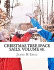 Christmas Tree Space Sails. Volume 48. Cover Image
