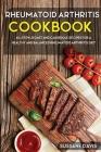 Rheumatoid Arthritis Cookbook: 40+Stew, Roast and Casserole recipes for a healthy and balanced Rheumatoid Arthritis diet Cover Image
