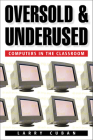 Oversold and Underused: Computers in the Classroom Cover Image