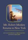 Mr. Robert Monkey Returns to New York Cover Image