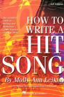 How to Write a Hit Song: The Complete Guide to Writing and Marketing Chart-Topping Lyrics and Music Cover Image