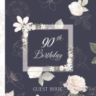 90th Birthday Guest Book: Elegant Pink and White Roses on Navy Full Color Interior 90th Birthday Guestbook Includes Dedicated Pages for Children Cover Image