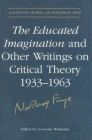 The Educated Imagination Other Writing (Collected Works of Northrop Frye #21) Cover Image