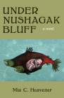 Under Nushagak Bluff Cover Image