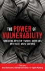 The power of vulnerability: Mobilising affect in feminist, queer and anti-racist media cultures Cover Image