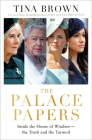 The Palace Papers: Inside the House of Windsor--the Truth and the Turmoil Cover Image
