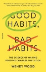 Good Habits, Bad Habits: The Science of Making Positive Changes That Stick Cover Image