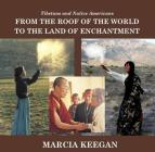 From the Roof of the World to the Land of Enchantment: Similarities of Native American and Tibetan Cultures Cover Image