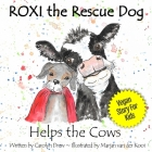 ROXI the Rescue Dog - Helps the Cows: A Vegan Story for Kids about Dairy Cows Cover Image