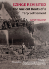 Ezinge Revisited - The Ancient Roots of a Terp Settlement: Volume 1: Excavation; Environment and Economy; Catalogue of Plans and Finds (Groningen Archaeological Studies) Cover Image