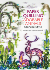 Paper Quilling Adorable Animals Chinese Style Cover Image