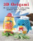 3D Origami: 15 cute creatures to make using modular paper triangles Cover Image