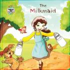 The Milkmaid: A Fable from Around the World (Fables from Around the World) Cover Image