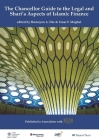 The Chancellor Guide to the Legal and Shari'a Aspects of Islamic Finance Cover Image