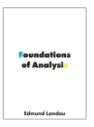 Foundations of Analysis: The Arithmetic of Whole, Rational, Irrational and Complex Numbers Cover Image