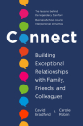 Connect: Building Exceptional Relationships with Family, Friends, and Colleagues Cover Image