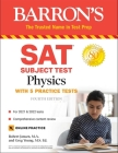 SAT Subject Test Physics: With Online Tests (Barron's Test Prep) Cover Image