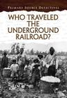 Who Travelled the Underground Railroad? Cover Image