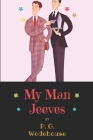 My Man Jeeves: Original Classics and Annotated Cover Image