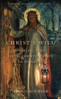 Christ's Will: Tarot, Kundalini, and the Christification of the Human Soul Cover Image