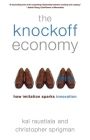 The Knockoff Economy: How Imitation Sparks Innovation Cover Image