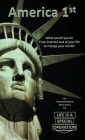 America 1st: What would you do if you had the rest of your life to change your world? Cover Image