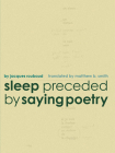 Sleep Preceded by Saying Poetry Cover Image
