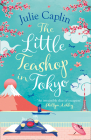 The Little Teashop in Tokyo (Romantic Escapes, Book 6) Cover Image