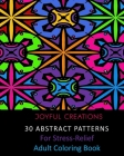 30 Abstract Patterns For Stress-Relief: Adult Coloring Book Cover Image