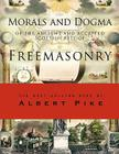 Morals and Dogma of the Ancient and Accepted Scottish Rite of Freemasonry Cover Image