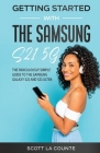 Getting Started With the Samsung S21 5G: The Ridiculously Simple Guide to the Samsung S21 5G and S21 Ultra Cover Image